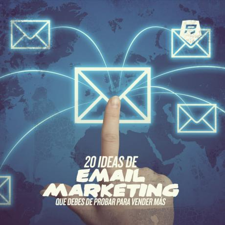 Email Marketing Ideas: 20 Trucos que debes de probar para Vender Más