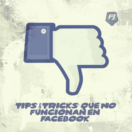 'Tips and Tricks Facebook' que NO funcionan