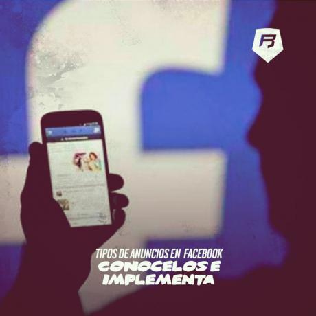 Tipos de anuncios en Facebook: Conócelos e implementa