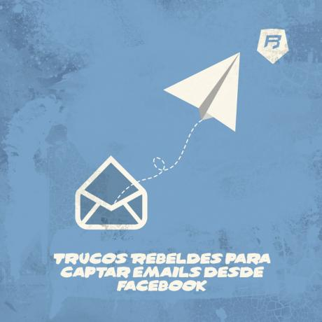 Trucos Rebeldes para captar emails desde Facebook