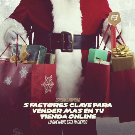 [Especial Navidad] 5 Factores Clave que nadie está haciendo para vender más en una Tienda Online