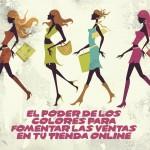 El poder de los colores para aumentar las ventas Online con tu E-commerce