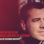 [Caso Práctico] Daniel Mellado obtiene un ROI de un 2250% con su 1ª Campaña en Facebook